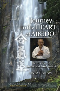 Journey to the Heart of Aikido - The Teaching of Motomichi Anno Sensei